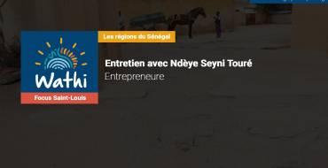 Ndèye Seyni Touré, Entrepreneure:«A Podor, certains hommes ne croient pas que les filles doivent aller à l'école et ceci favorise le mariage précoce»